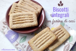 Biscotti integrali con farina di ceci