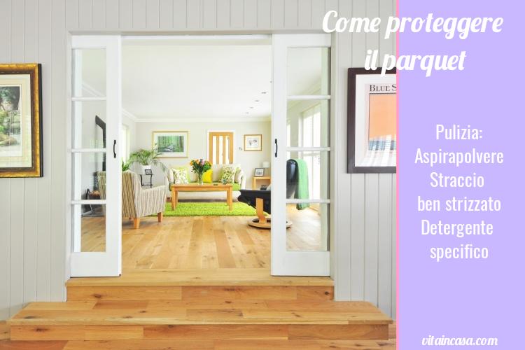 Come proteggere il parquet pulizia by vitaincasa.jpg