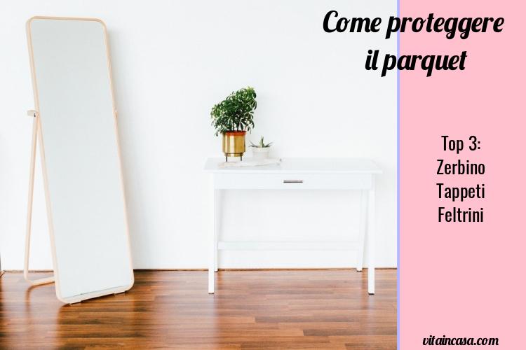 Come proteggere il parquet top 3 by vitaincasa (1)