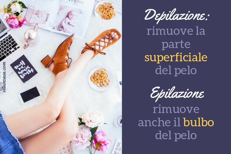 Principali metodi di depilazione ed epilazione by vitaincasa