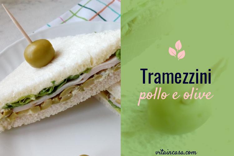 Tramezzini pollo e olive vitaincasa
