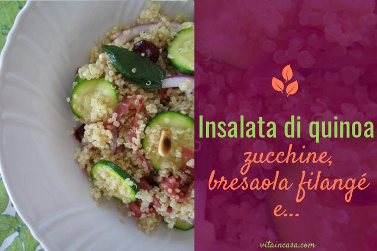 Insalata di quinoa zucchine bresaola filangé by vitaincasa (1)
