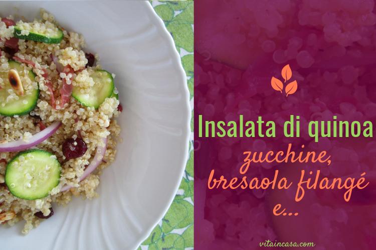 Insalata di quinoa zucchine bresaola filangé by vitaincasa