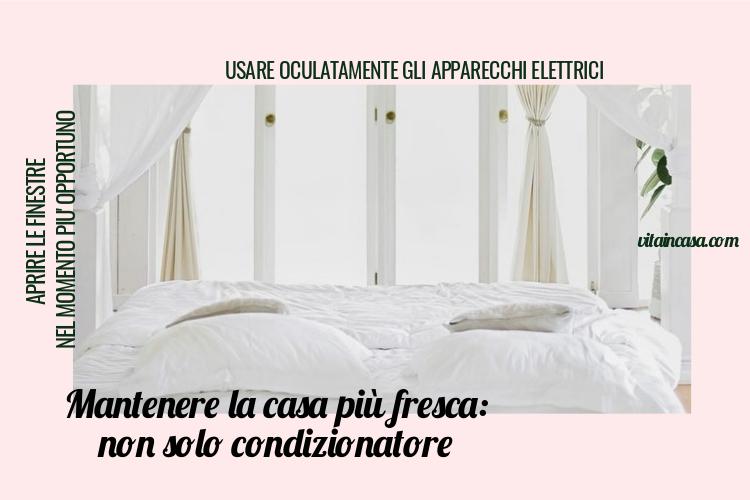 Mantenere la casa più fresca senza condizionatore by vitaincasa (1)