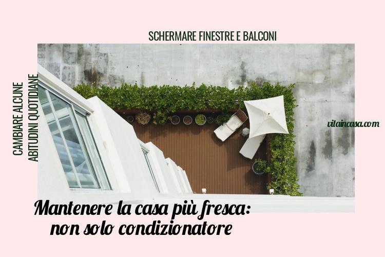 Mantenere la casa più fresca senza condizionatore by vitaincasa (2)
