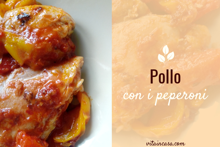 Pollo con i peperoni by vitaincasa