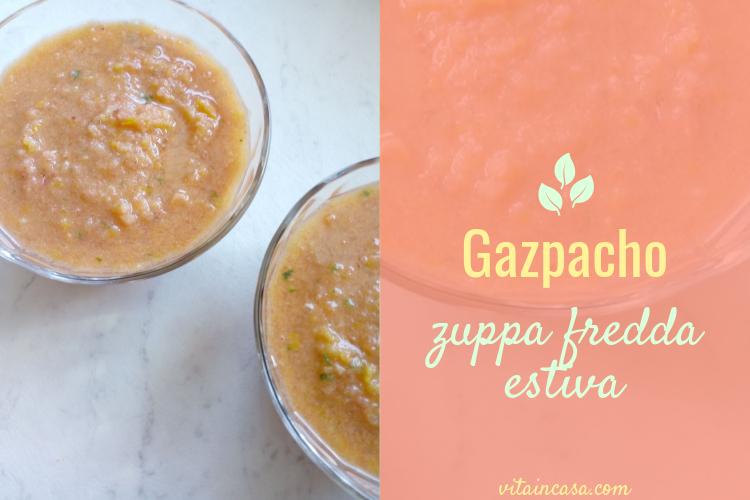 Gazpacho zuppa fredda estiva by vitaincasa.jpg