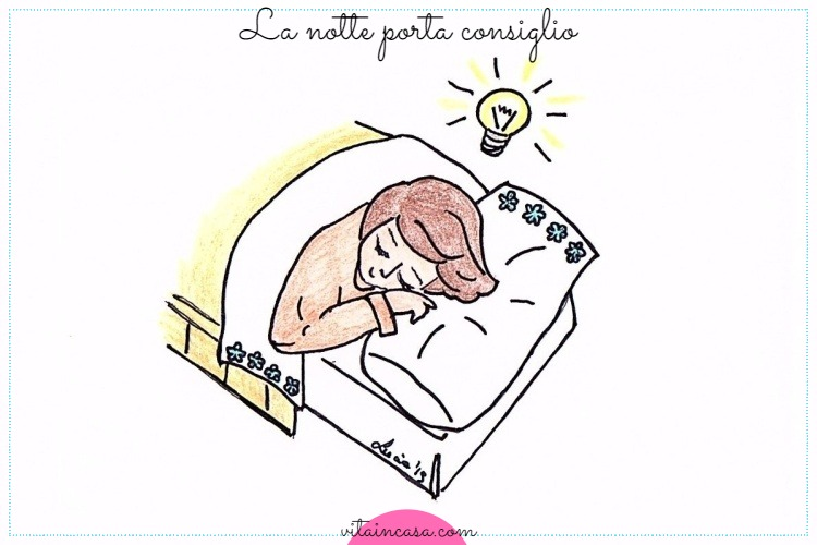 La notte porta consiglio by vitaincasa b