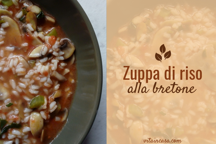 Zuppa di riso alla bretone by vitaincasa.jpg