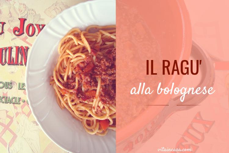 Il ragù alla bolognese by vitaincasa 1