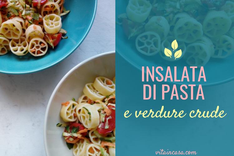 Insalata di pasta e verdure crude by vitaincasa (4).jpg