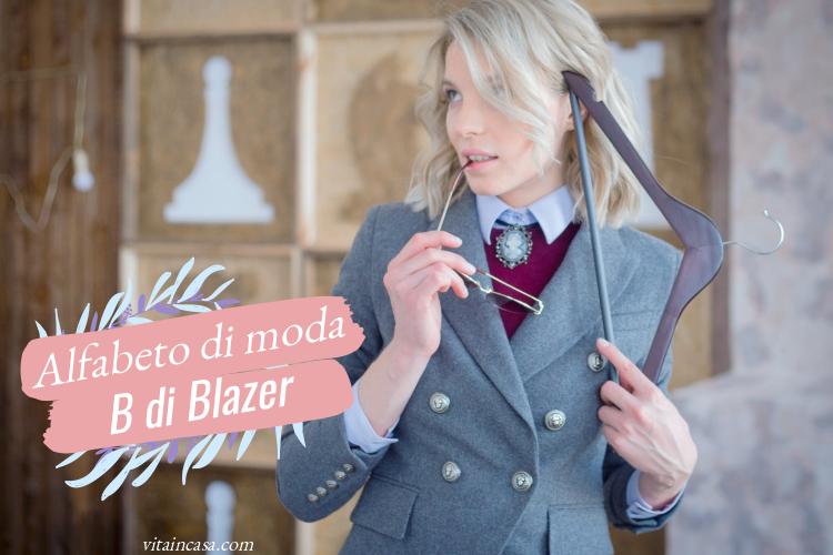 Alfabeto di moda_ B di Blazer by vitaincasa b.jpg