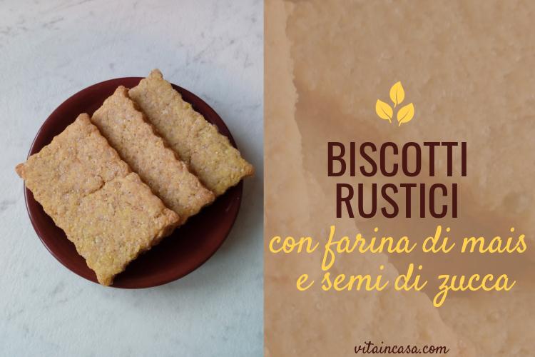 Biscotti rustici con farina di mais e semi di zucca by vitaincasa