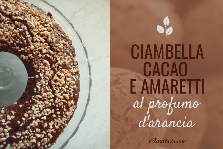 Ciambella cacao e amaretti al profumo darancia by vitaicnasa u