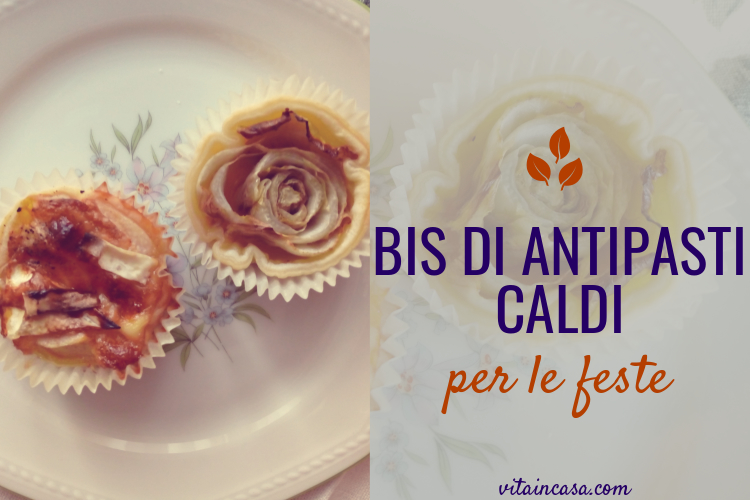 Bis di antipasti caldi per le feste by vitaincasa m (1).jpg