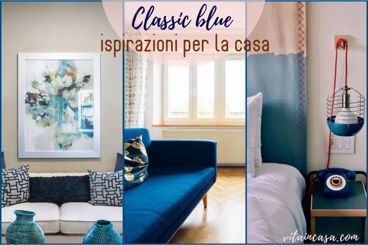 Classic blue ispirazioni per la casa by vitaincasa (1).jpg