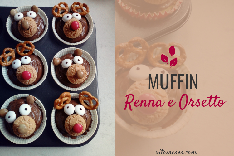 Muffin renna e orsetto by vitaincasa