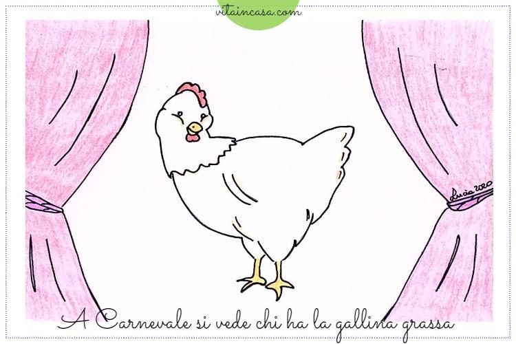 Proverbio sul Carnevale A Carnevale si vede chi ha la gallina grassa