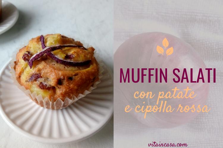 Muffin salati con patate e cipolla rossa by vitaincasa d