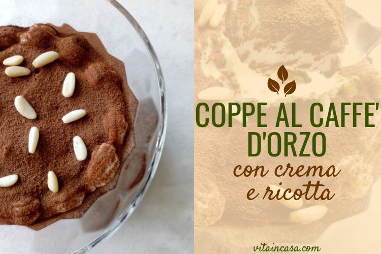 Coppe al caffè dorzo con crema e ricotta by vitaincasa v