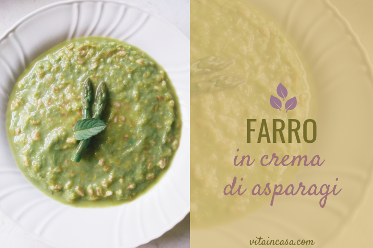 Farro in crema di asparagi by vitaincasa (1)