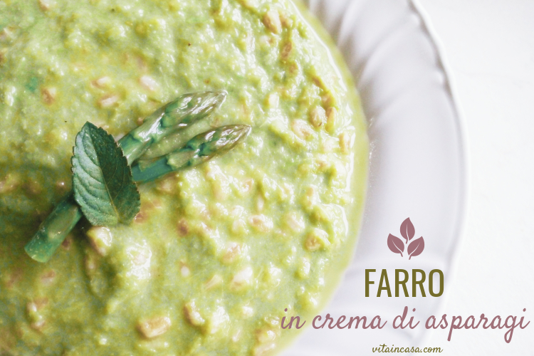 Farro in crema di asparagi by vitaincasa (2)