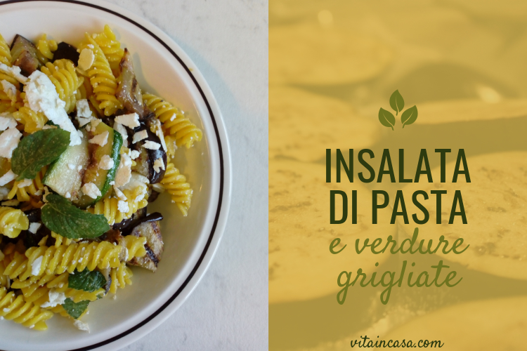 Insalata di pasta e verdure grigliate by vitaincasa a