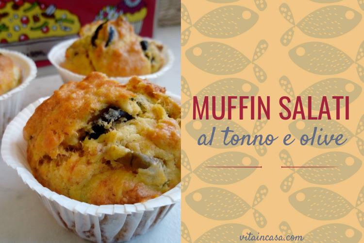 Muffin salati al tonno e olive by vitaincasa
