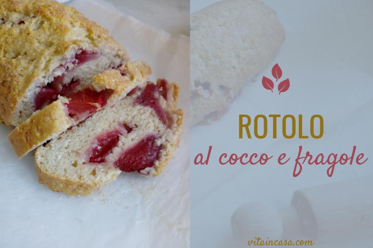 Rotolo al cocco e fragole by vitaincasa (4)