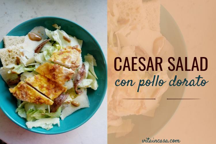 Caesar salad con pollo dorato by vitaincasa mac