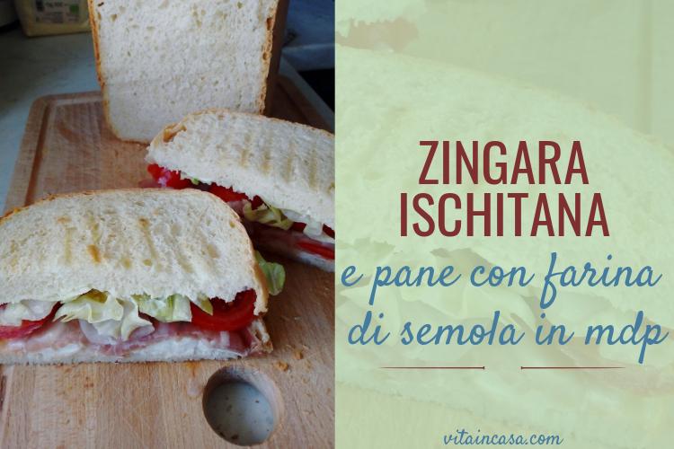 Zingara ischitana e pane con farina di semola in mdp by vitaincasa