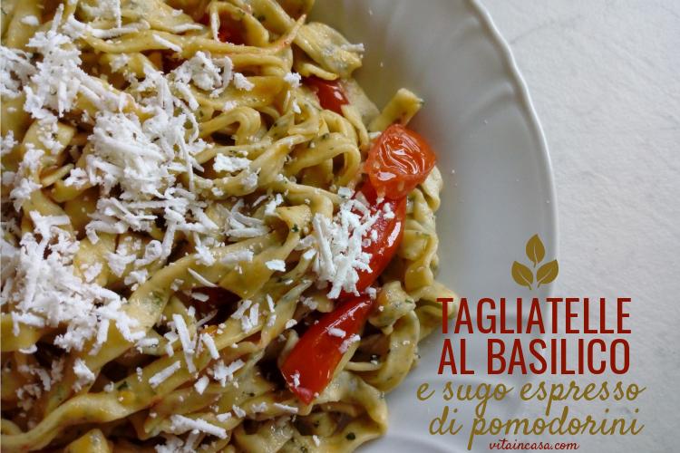 Tagliatelle al basilico e sugo espresso di pomodorini by vitaincasa (1)