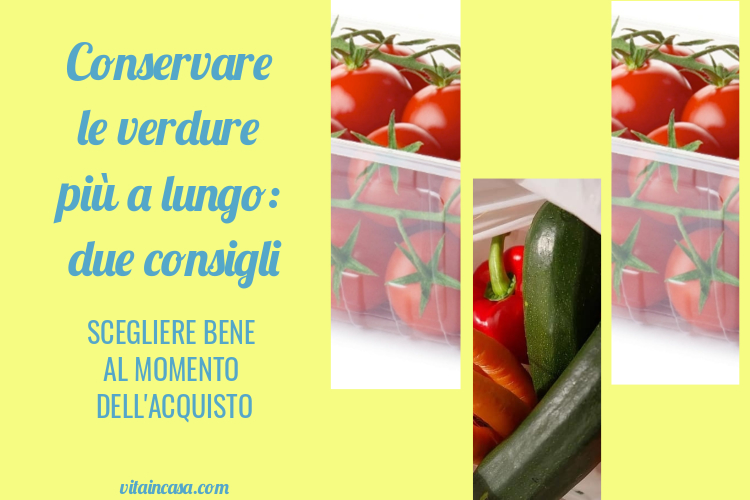 Conservare le verdure più a lungo lacquisto by vitaincasa