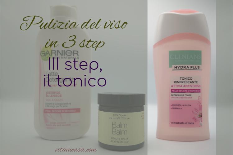 Pulizia del viso in 3 step il tonico by vitaincasa