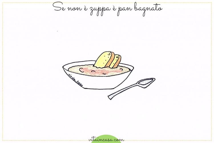 Se non è zuppa è pan bagnato by vitaincasa h