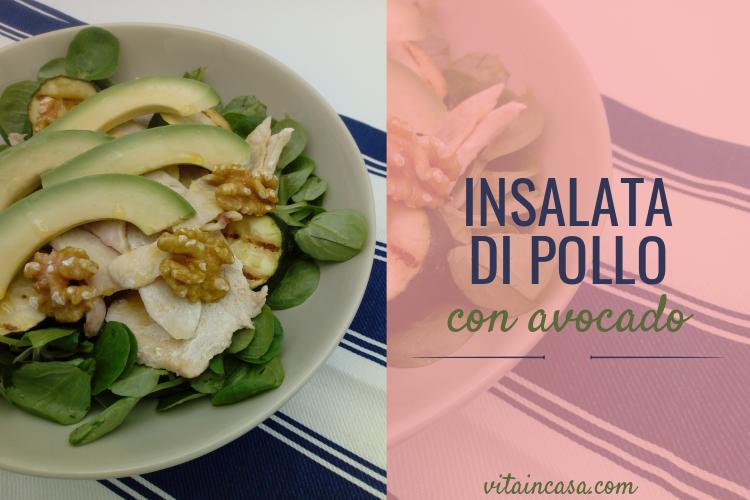 Insalata di pollo con avocado by vitaincasa L