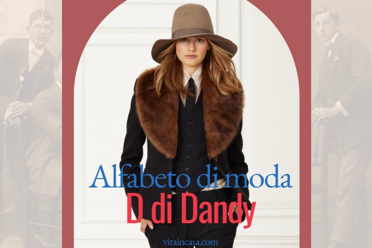 Alfabeto di moda D di Dandy by vitaincasa (1)
